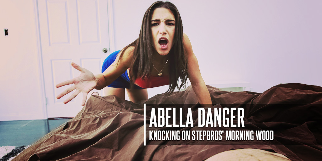 Abella Danger in Knocking on Stepbros Morning Wood